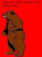 Tomorrow, There Will Be A Bear