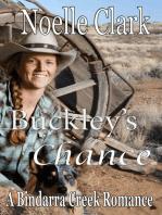 Buckley's Chance (A Bindarra Creek Romance #13)