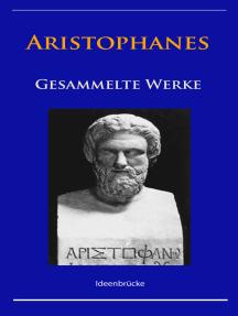 Aristophanes - Gesammelte Werke