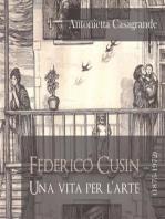 Federico Cusin (1875-1972), una vita per l'arte