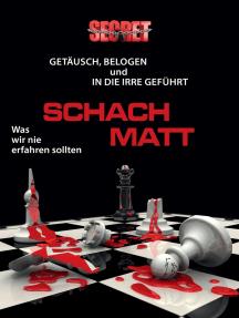 Schach matt: Getäuscht, belogen und in die Irre geführt
