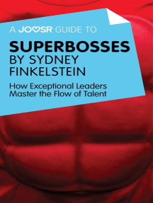 A Joosr Guide to... Superbosses by Sydney Finkelstein: How Exceptional Leaders Master the Flow of Talent