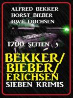 Bekker/Bieber/Erichsen - Sieben Krimis, 1700 Seiten