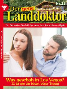 Der neue Landdoktor 23 – Arztroman: Was geschah in Las Vegas?
