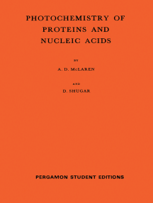 Photochemistry of Proteins and Nucleic Acids: International Series of Monographs on Pure and Applied Biology, Volume 22