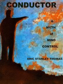 Conductor: A Myth of Mind Control