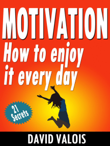 Motivation. How To Enjoy It Every Day