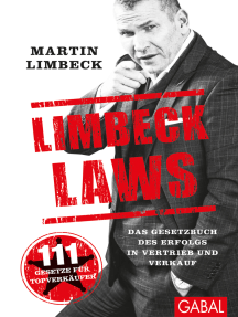 Limbeck Laws: Das Gesetzbuch des Erfolgs in Vertrieb und Verkauf.