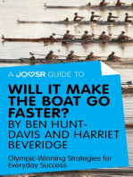 A Joosr Guide to... Will It Make the Boat Go Faster? by Ben Hunt-Davis and Harriet Beveridge