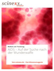 AIDS: Auf der Suche nach der Wunderwaffe