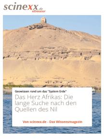 Vorstoß in das Herz Afrikas: Die lange Suche nach den Quellen des Nil