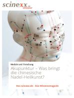 Akupunktur: Was bringt die chinesische Nadel-Heilkunst?
