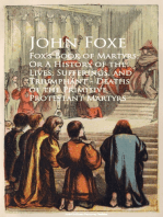 Fox's Book of Martyrs; Or A History of the Lives, Sufferings, and Triumphant - Deaths of the Primitive Protestant Martyrs
