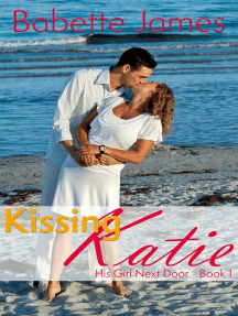 Kissing Katie: His Girl Next Door, #1