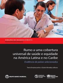 Rumo a uma cobertura universal de saúde e equidade na América Latina e no Caribe: Evidência de países selecionados