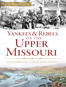 Yankees & Rebels on the Upper Missouri: Steamboats, Gold and Peace