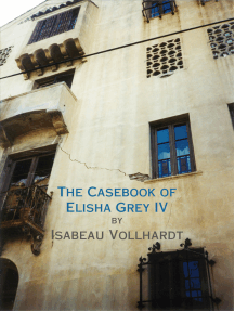 The Casebook of Elisha Grey IV
