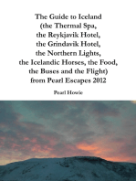 The Guide to Iceland (the Thermal Spa, the Reykjavik Hotel, the Grindavik Hotel, the Northern Lights, the Icelandic Horses, the Food, the Buses and the Flight) from Pearl Escapes 2012