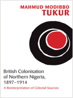 British Colonisation of Northern Nigeria, 1897-1914: A Reinterpretation of Colonial Sources