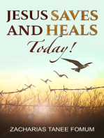 Jesus Saves And Heals Today!