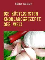 Die köstlichsten Knoblauchrezepte der Welt