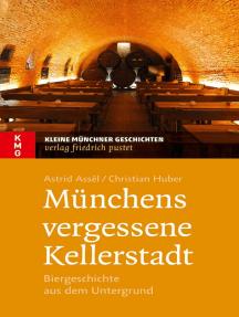Münchens vergessene Kellerstadt: Biergeschichte aus dem Untergrund