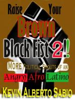 Raise Your Brown Black Fist 2