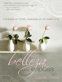 La Belleza de una esposa: Centrada en Cristo, realizada en el matrimonio