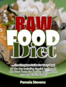Raw Food Diet: The Complete Guide for Every Meal of the Day Including Special Recipes of Raw Food Detox for Healthy Rapid Weight Loss and Vitality Today!