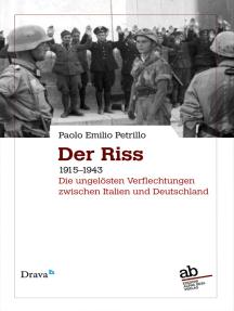 Der Riss: 1915–1943. Die ungelösten Verflechtungen zwischen Italien und Deutschland