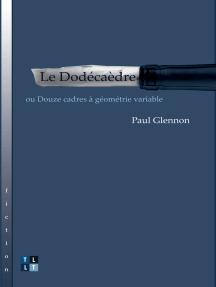 Le Dodécaèdre: ou Douze cadres à géométrie variable