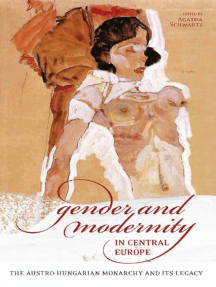Gender and Modernity in Central Europe: The Austro-Hungarian Monarchy and Its Legacy