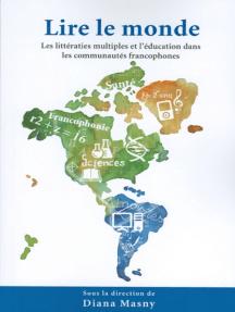 Lire le monde: Les littératies multiples et l'éducation dans les communautés francophones