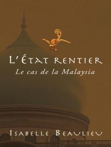 L' État rentier: Le cas de la Malaysia