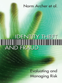 Identity Theft and Fraud: Evaluating and Managing Risk