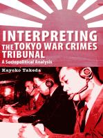Interpreting the Tokyo War Crimes Tribunal: A Sociopolitical Analysis