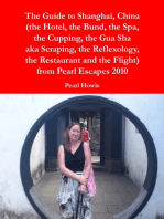 The Guide to Shanghai, China (the Hotel, the Bund, the Spa, the Cupping, the Gua Sha aka Scraping, the Reflexology, the Restaurant and the Flight) from Pearl Escapes 2010