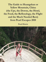 The Guide to Huangshan or Yellow Mountain, China (the Ups, the Downs, the Hotel, the Food, the Reflexology, the Flight and the Much Needed Rest) from Pearl Escapes 2010