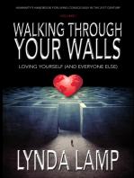 Walking Through Your Walls Volume I