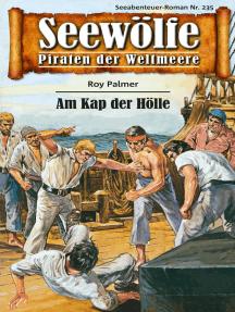 Seewölfe - Piraten der Weltmeere 235: Am Kap der Hölle