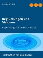 Beglückungen und Visionen