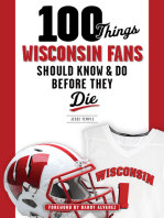 100 Things Wisconsin Fans Should Know & Do Before They Die