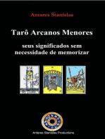 Tarô Arcanos Menores, seus significados sem necessidade de memorizar