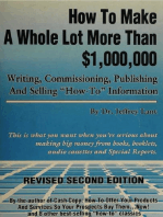 "How to make a whole lot more than $1,000, 000 writing, commissioning, publishing and selling ""how to"" information"