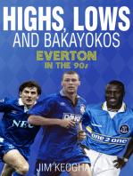 Highs, Lows & Bakayokos