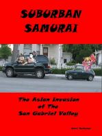 Suburban Samurai -The Asian Invasion of the San Gabriel Valley