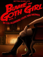 Blame The Goth Girl Vol. 1: In The Beginning There Was Bauhaus: Blame The Goth Girl, #1