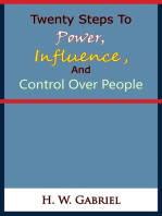 Twenty Steps To Power, Influence, And Control Over People