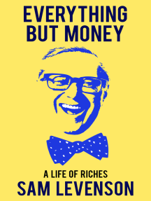 Everything But Money: A Life of Riches