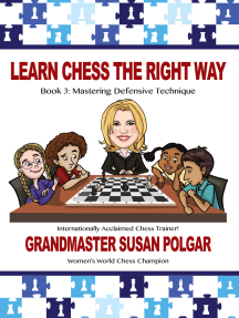 Learn Chess the Right Way: Book 3: Mastering Defensive Techniques